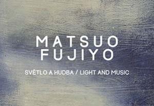 Matsuo Fujiyo - Světlo a hudba