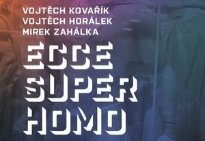 Ecce Super Homo